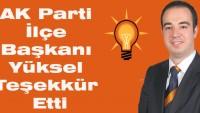 AK Parti İlçe Başkanı Yüksel Teşekkür Etti