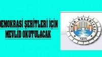 DEMOKRASİ ŞEHİTLERİMİZE İTHAFEN MEVLİD-İ ŞERİF
