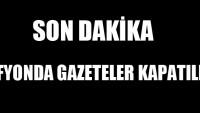AFYONDA GAZETELER KAPATILDI