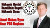 Dinar TSO Başkanı Uyan'dan Mevlid Kandili Mesajı
