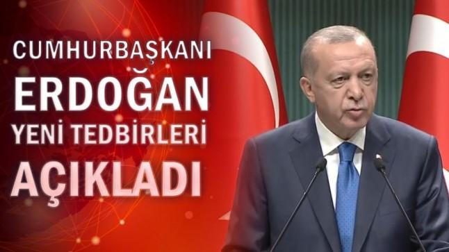 """Son Dakika! Erdoğan; """"Tam kapanmaya geçiyoruz"""""""