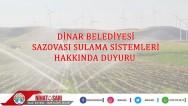Dinar Belediyesi Saz ovası sulaması ile ilgili Önemli Duyuru