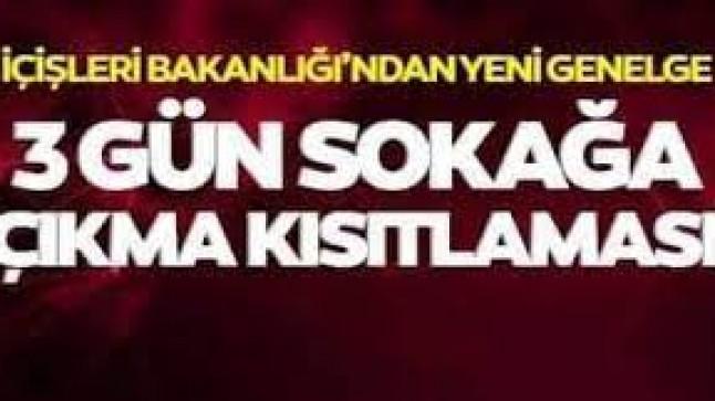 """İçişleri Bakanlığı 81 İl Valiliğine """"23 Nisan Sokağa Çıkma Kısıtlaması"""